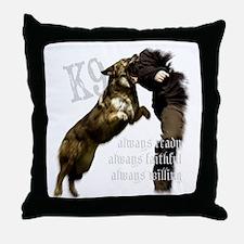 K9 Always ready Throw Pillow