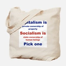 CAPITALISM IS... SOCIALISM IS... Tote Bag