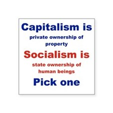 "CAPITALISM IS... SOCIALISM  Square Sticker 3"" x 3"""