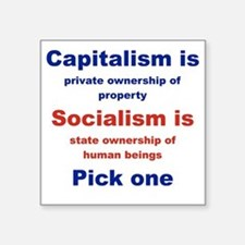 "CAPITALISM IS... SOCIALISM  Square Sticker 3"" x 3"""