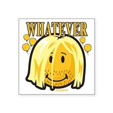"Whatever smiley Square Sticker 3"" x 3"""