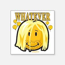 "Whatever smiley Square Sticker 3"" x 3"""