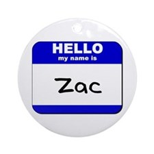 hello my name is zac  Ornament (Round)