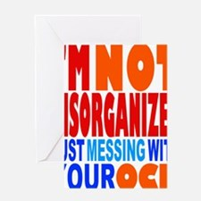 Not Disorganized OCD Greeting Card