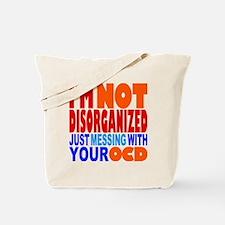 Not Disorganized OCD Tote Bag