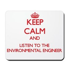 Keep Calm and Listen to the Environmental Engineer