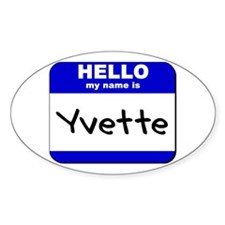 hello my name is yvette Oval Decal