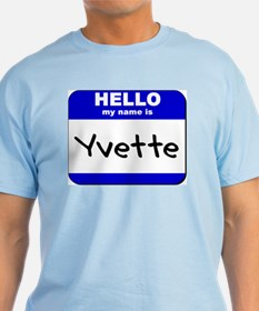hello my name is yvette T-Shirt