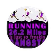 RUNNING IS SO GANGSTA FULL MARATHON Round Ornament