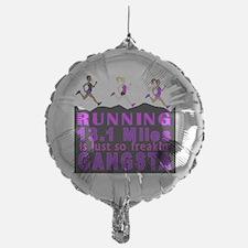 RUNNING IS SO GANGSTA HALF MARATHON Balloon