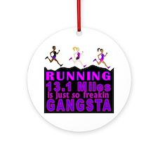 RUNNING IS SO GANGSTA HALF MARATHON Round Ornament