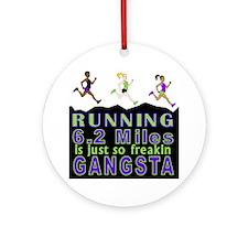 RUNNING IS SO GANGSTA 10K Round Ornament