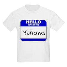 hello my name is yuliana T-Shirt