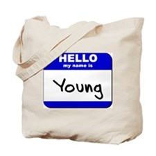 hello my name is young Tote Bag