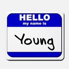 hello my name is young  Mousepad