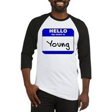 hello my name is young Baseball Jersey