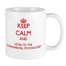 Keep Calm and Listen to the Environmental Psycholo
