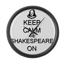 Keep Calm and Shakespeare On Large Wall Clock
