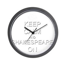 Keep Calm and Shakespeare On Wall Clock
