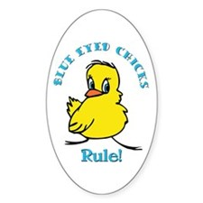 Blue Eyed Chicks Rule Oval Decal