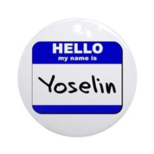 hello my name is yoselin  Ornament (Round)