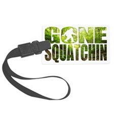 Gone Squatchin *Special Deep For Luggage Tag