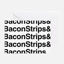 Bacon Strips Greeting Card