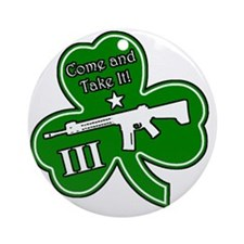 Come and Take It (Shamrock) Round Ornament