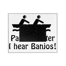 Paddle Faster I hear Banjos!  Picture Frame
