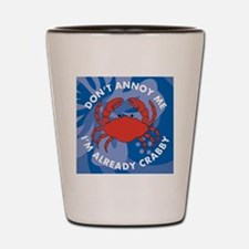 Dont Annoy Me 60 Curtains Shot Glass