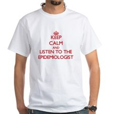 Keep Calm and Listen to the Epidemiologist T-Shirt