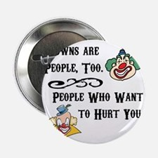 """Clown are People Too 2.25"""" Button"""