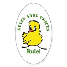 Green Eyed Chicks Rule Oval Decal