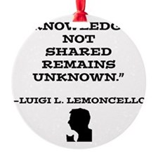Knowledge Not Shared Remains Unkown Ornament