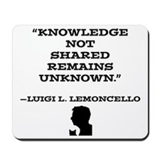 Knowledge Not Shared Remains Unkown Mousepad