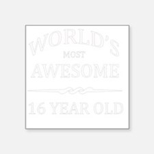 """16 year old Square Sticker 3"""" x 3"""""""