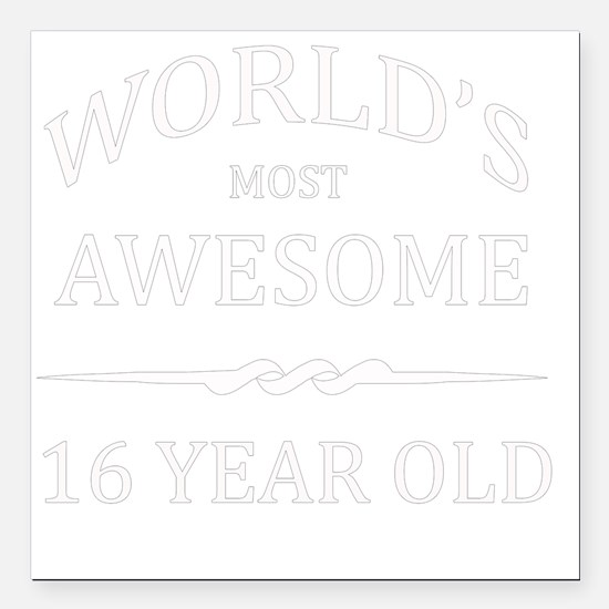 "16 year old Square Car Magnet 3"" x 3"""