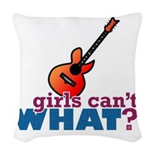 Girls Cant WHAT? Guitar Woven Throw Pillow