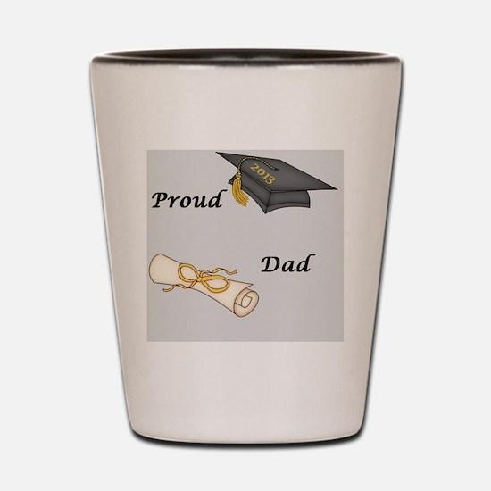 Proud Dad of a Graduate Shot Glass