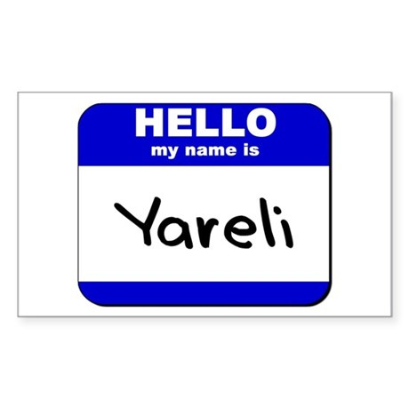hello my name is yareli Rectangle Sticker