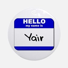 hello my name is yair  Ornament (Round)