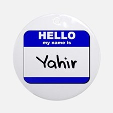 hello my name is yahir  Ornament (Round)