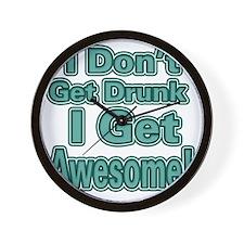 I Dont Get Drunk (Green) Wall Clock