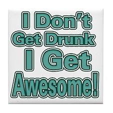 I Dont Get Drunk (Green) Tile Coaster