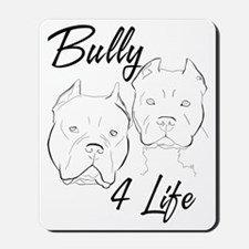 Bully 4 Life Mousepad