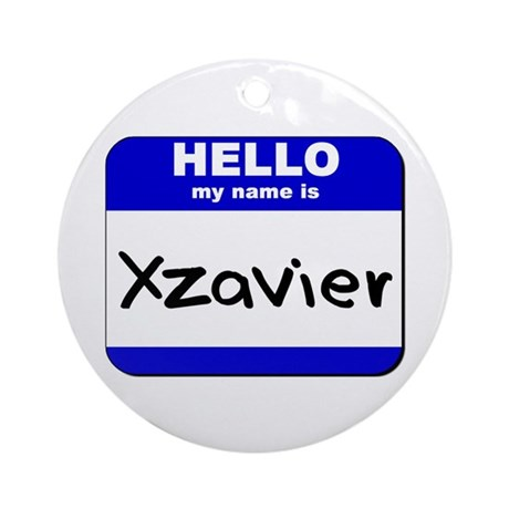 hello my name is xzavier Ornament (Round)