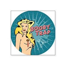 "BOOBY TRAP BAR ROUND Square Sticker 3"" x 3"""