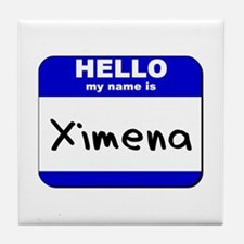 hello my name is ximena  Tile Coaster