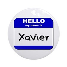 hello my name is xavier  Ornament (Round)