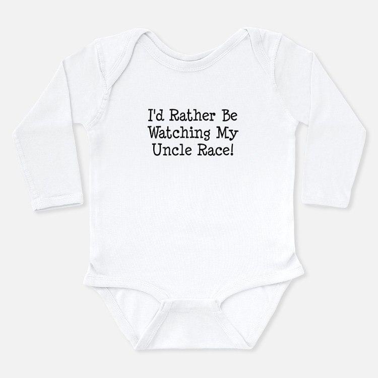 Watch My Uncle Race Infant Bodysuit Body Suit